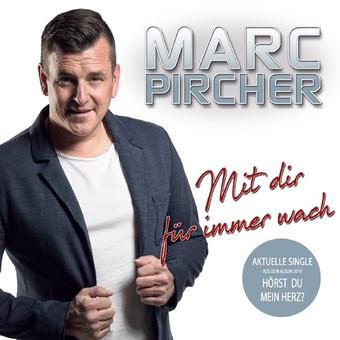 MARC PIRCHER - Mit Dir Für Immer Wach (X-Hera Music)