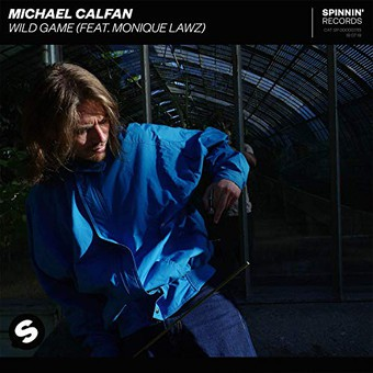 MICHAEL CALFAN FEAT. MONIQUE LAWZ - Wild Game (Spinnin)
