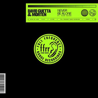 DAVID GUETTA & MORTEN FEAT. ALOE BLACC - Never Be Alone (What A Music//FFRR/Parlophone/Warner)
