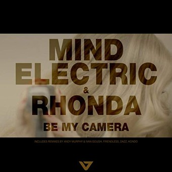 MIND ELECTRIC & RHONDA - Be My Camera (Vicious/Import)