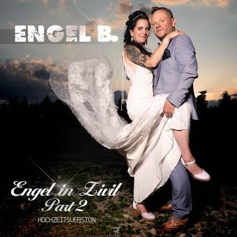 ENGEL B. - Engel In Zivil, Pt.2 (Hochzeitsversion) (Fiesta/KNM)
