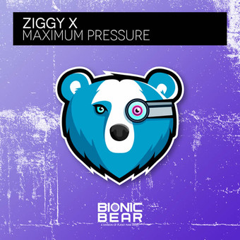 ZIGGY X - Maximum Pressure (Bionic Bear/Planet Punk/KNM)