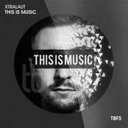XTRALAUT - This Is Music (Tb Festival/Toka Beatz/Believe)