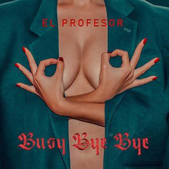 EL PROFESOR - Busy Bye Bye (Scorpio/Kontor/KNM)