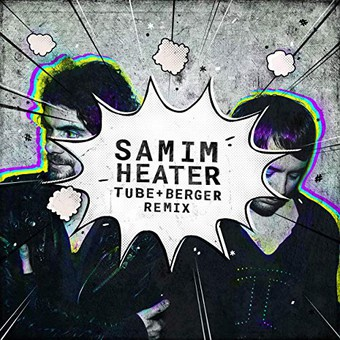 SAMIM - Heater (Tube & Berger Remix) (Get Physical)