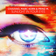 CHAVANO, MARC KORN & PRINZ M. - Sunlight In Your Eyes (You Love Dance/Planet Punk/KNM)