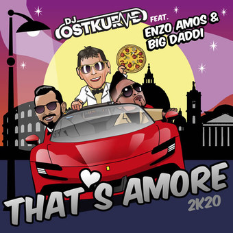 DJ OSTKURVE FEAT. ENZO AMOS & BIG DADDI - That's Amore (2k20) (C 47/A 45/KNM)