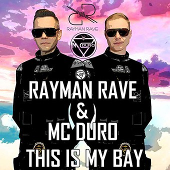 RAYMAN RAVE FEAT. MC DURO - This Is My Bay (KHB)
