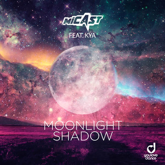 MICAST FEAT. KYA - Moonlight Shadow (You Love Dance/Planet Punk/KNM)