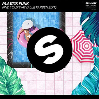 PLASTIK FUNK - Find Your Way (Alle Farben Edit) (Spinnin/Warner)
