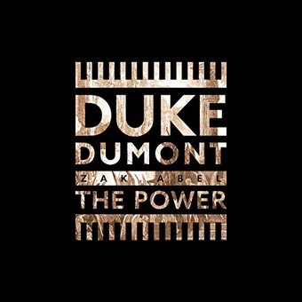 DUKE DUMONT & ZAK ABEL - The Power (Virgin/EMI/Universal/UV)