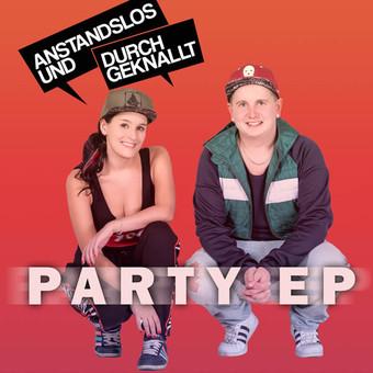 ANSTANDSLOS & DURCHGEKNALLT - Party EP (Nitron/Sony)