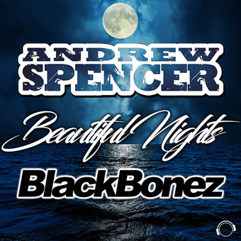 ANDREW SPENCER & BLACKBONEZ - Beautiful Nights (Mental Madness/KNM)