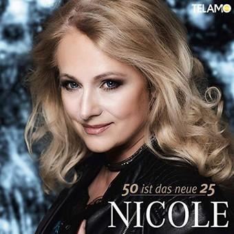 NICOLE - 50 Ist Das Neue 25 (Telamo/Warner)