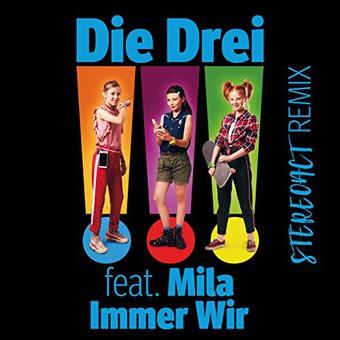 DIE DREI FEAT. MILA - Immer Wir (Balalaika/RatSide/Embassy Of Music)