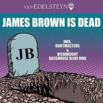 VAN EDELSTEYN - James Brown Is Dead (ZYX)