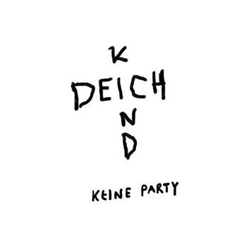 DEICHKIND - Keine Party (Sultan Günther)