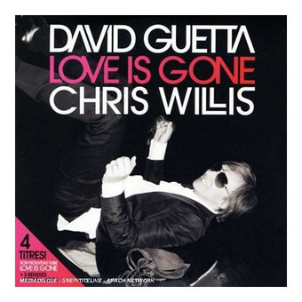 DAVID GUETTA FEAT. CHRIS WILLIS - Love Is Gone (Virgin/EMI)