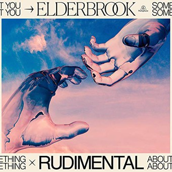 ELDERBROOK & RUDIMENTAL - Something About You (Parlophone UK/Warner)