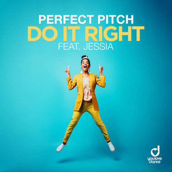 PERFECT PITCH FEAT. JESSIA - Do It Right (You Love Dance/Planet Punk/KNM)