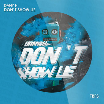 DANY H - Don't Show Lie (Tb Festival/Toka Beatz/Believe)