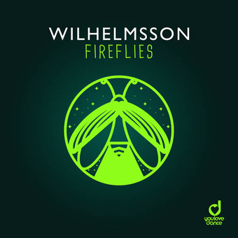 WILHELMSSON - Fireflies (You Love Dance/Planet Punk/KNM)