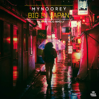 MYNOOREY - Big In Japan (Dance Of Toads/Label Worx)