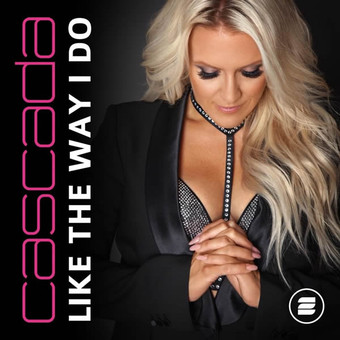 CASCADA - Like The Way I Do (Zoo Digital/Zooland/KNM)