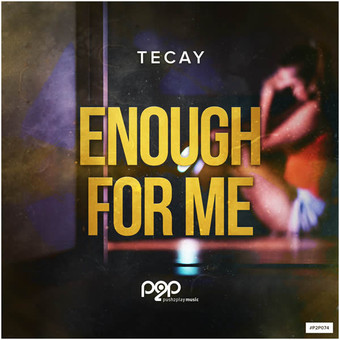 TECAY - Enough For Me (push2play)