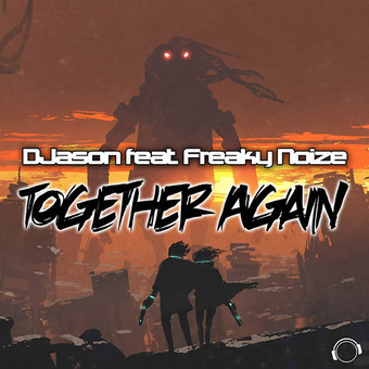 DJASON FEAT. FREAKY NOIZE - Together Again (Mental Madness/KNM)