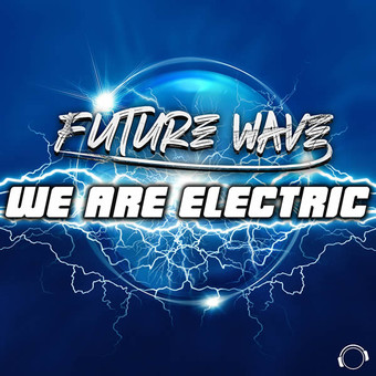 FUTURE WAVE - We Are Electric (Mental Madness/KNM)