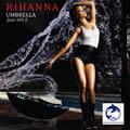 RIHANNA FEAT. JAY-Z - Umbrella (Island/Def Jam/Universal/UV)