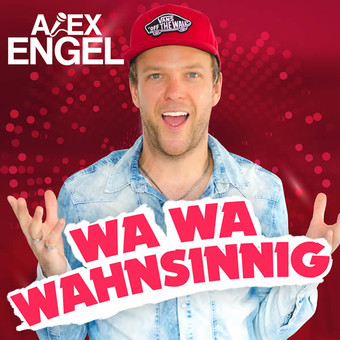 ALEX ENGEL - Wa Wa Wahnsinnig (Xtreme Sound)