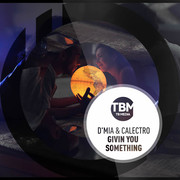 D'MIA AND CALECTRO - Givin You Something (TB Media/KNM)