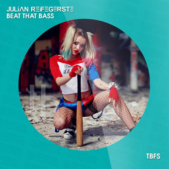 JULIAN REIFEGERSTE - Beat That Bass (Tb Festival/Toka Beatz/Believe)
