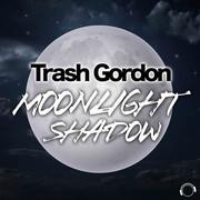 TRASH GORDON - Moonlight Shadow (Mental Madness/KNM)