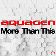 AQUAGEN - More Than This (Mental Madness/KNM)