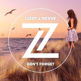 LIZOT X NEVVE - Don't Forget (Nitron/Sony)