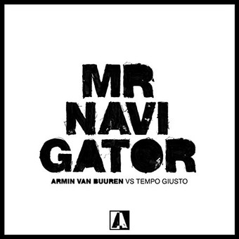 ARMIN VAN BUUREN VS. TEMPO GUISTO - Mr. Navigator (Armada/Kontor/KNM)