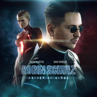 ROBIN SCHULZ & NICK MARTIN & SAM MARTIN - Rather Be Alone (Warner)