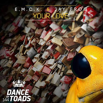 E.M.C.K. & JAY FROG - Your Love (Dance Of Toads)