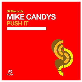 MIKE CANDYS - Push It (S2/Kontor/KNM)