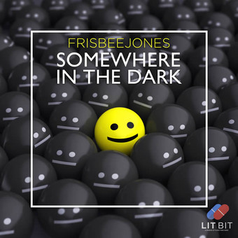 FRISBEE JONES - Somewhere In The Dark (Lit Bit/Planet Punk/KNM)