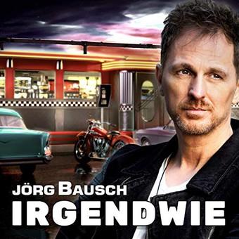 JÖRG BAUSCH - Irgendwie (Hit Pop)