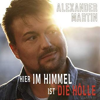 ALEXANDER MARTIN - Hier Im Himmel Ist Die Hölle (Osnaton)
