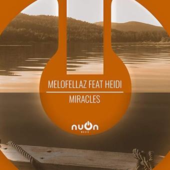 MELOFELLAZ FEAT. HEIDI - Miracles (Nuon)