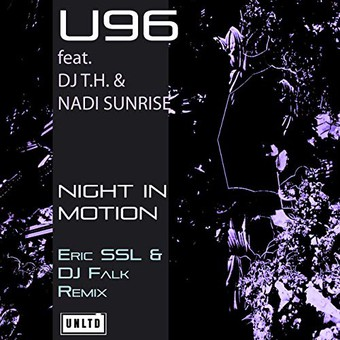 U96 FEAT. DJ T.H. & NADI SUNRISE - Night In Motion (Unltd/Believe Digital)