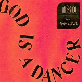 TIËSTO & MABEL - God Is A Dancer (Musical Freedom/PM:AM/Universal/UV)