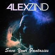 ALEX ZIND - Save Your Fantasies (ZZ-Music/Feiyr)