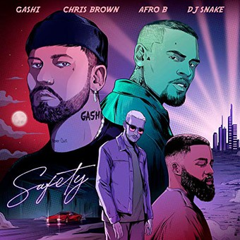 GASHI FEAT. CHRIS BROWN, AFRO B & DJ SNAKE - Safety 2020 (Honesty Saves Time/RCA/Sony)